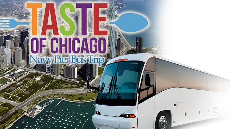 Bus Trip to Taste of Chicago/Navy Pier