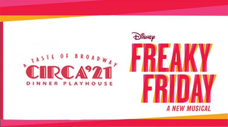 Freaky Friday at Circa 21 Dinner Playhouse