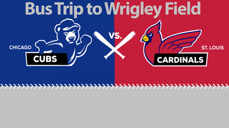 Bus Trip to Cardinals @ Cubs Game at Wrigley Field